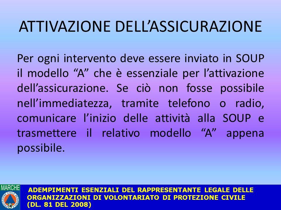 ATTIVAZIONE DELL'ASSICURAZIONE Per ogni intervento deve essere inviato in SOUP il modello A che è essenziale per l'attivazione dell'assicurazione.