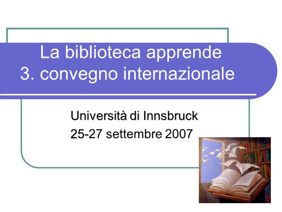 Sessione di giovedì 27 settembre 2007 nuove forme di apprendimento e la posizione delle biblioteche nel processo apprenditivo - esempi pratici
