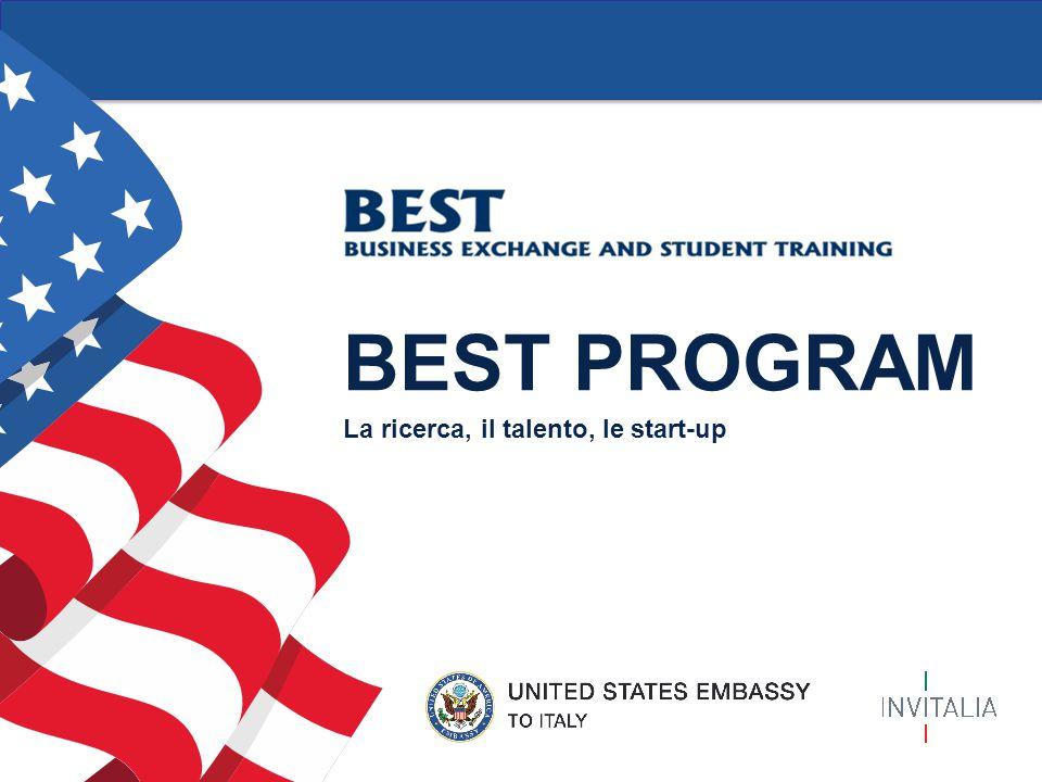 2 BEST PROGRAM La ricerca, il talento, le start-up Il programma Il Best Program (Business Exchange and Student Training) è stato lanciato nel 2006 dall'Ambasciata degli Stati Uniti in Italia.