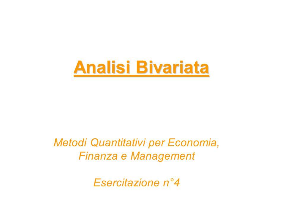 Analisi Bivariata Metodi Quantitativi per Economia, Finanza e Management Esercitazione n°4