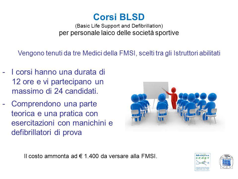 Corsi BLSD (Basic Life Support and Defibrillation) per personale laico delle società sportive -I corsi hanno una durata di 12 ore e vi partecipano un