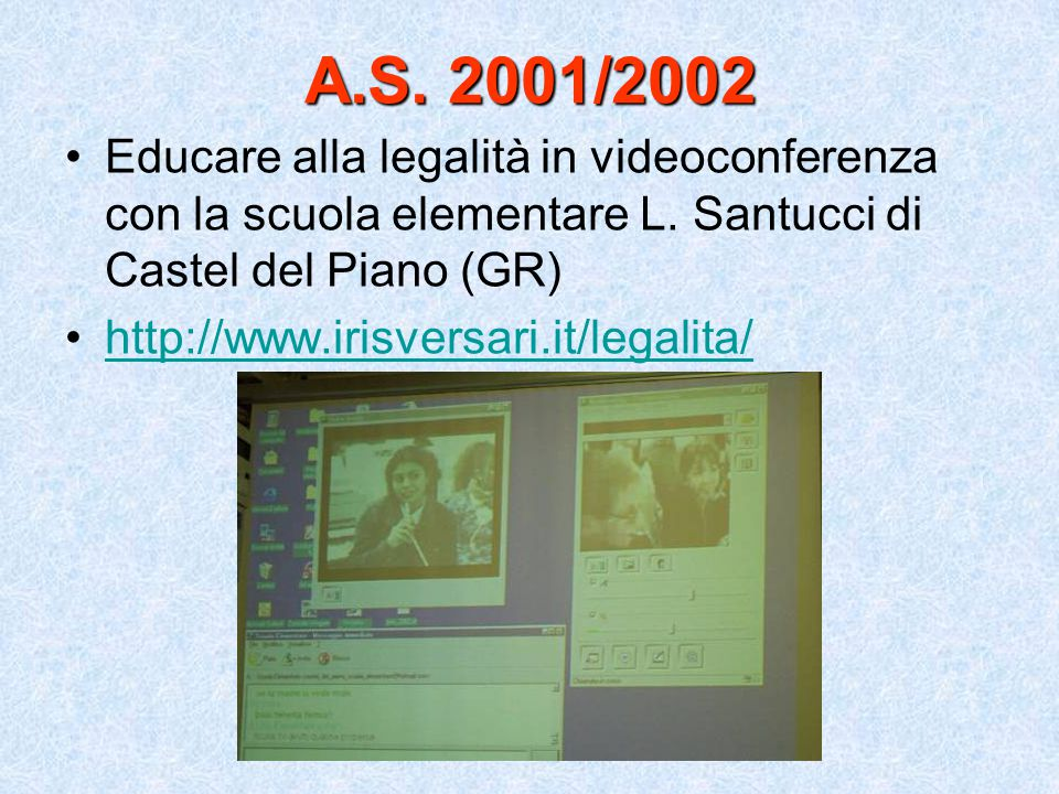 A.S. 2001/2002 Educare alla legalità in videoconferenza con la scuola elementare L.