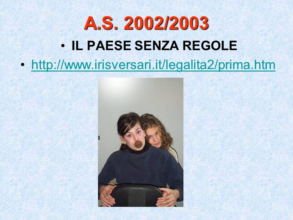 A.S. 2002/2003 IL PAESE SENZA REGOLE http://www.irisversari.it/legalita2/prima.htm