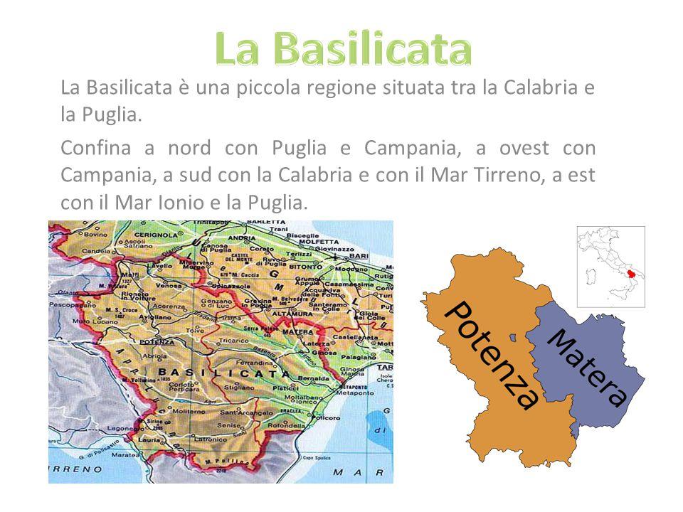 La Basilicata è una piccola regione situata tra la Calabria e la Puglia. Confina a nord con Puglia e Campania, a ovest con Campania, a sud con la Cala