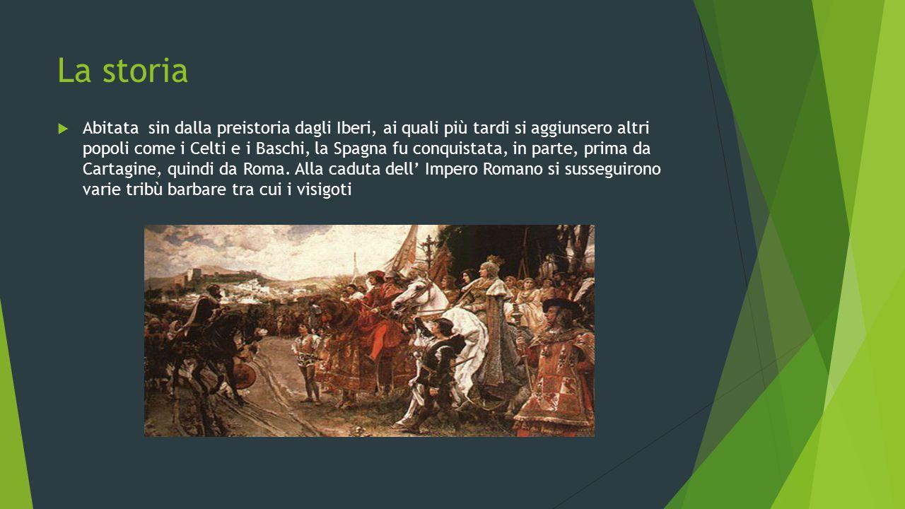 La storia  Abitata sin dalla preistoria dagli Iberi, ai quali più tardi si aggiunsero altri popoli come i Celti e i Baschi, la Spagna fu conquistata,