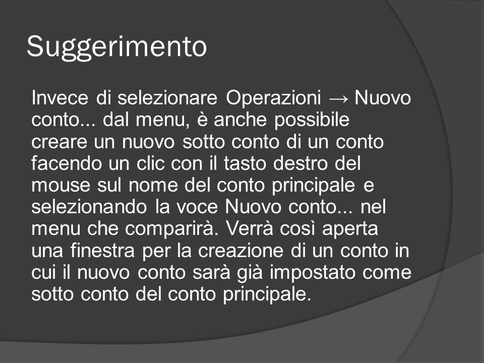 Suggerimento Invece di selezionare Operazioni → Nuovo conto...