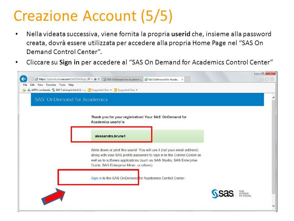 Creazione Account (5/5) Nella videata successiva, viene fornita la propria userid che, insieme alla password creata, dovrà essere utilizzata per accedere alla propria Home Page nel SAS On Demand Control Center .