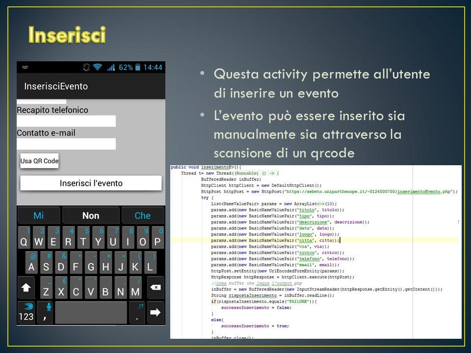 Questa activity permette all'utente di inserire un evento L'evento può essere inserito sia manualmente sia attraverso la scansione di un qrcode