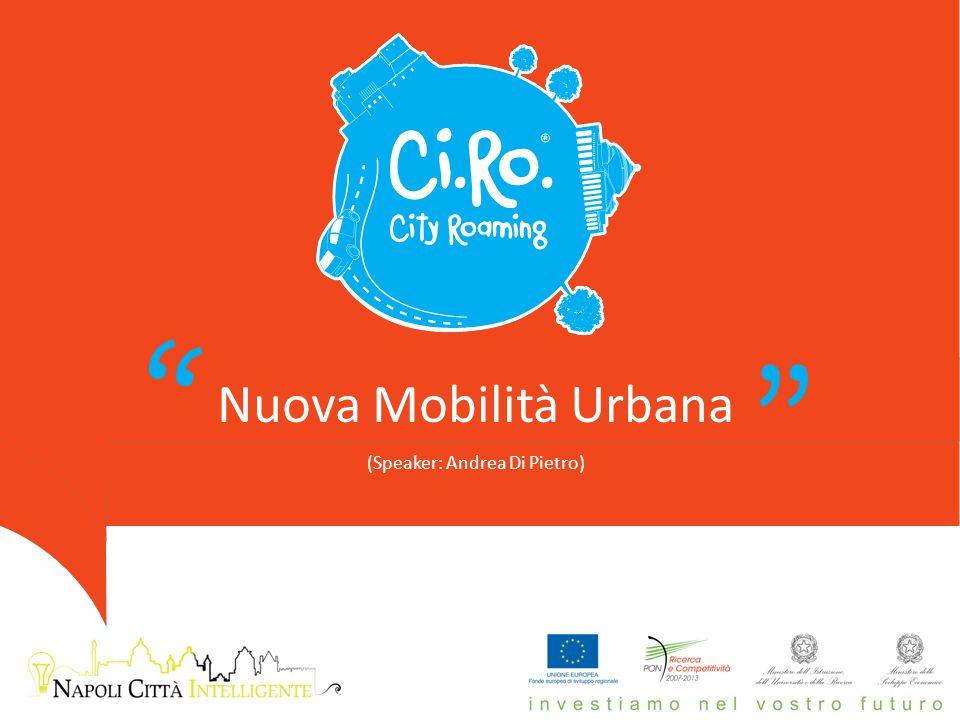 Nuova Mobilità Urbana (Speaker: Andrea Di Pietro)
