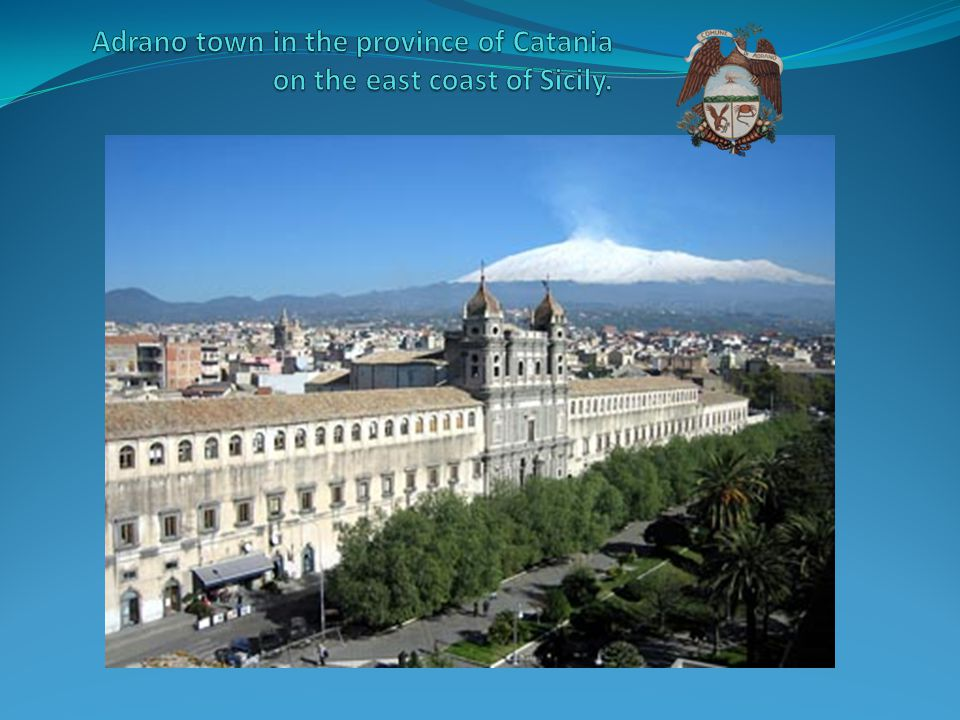 Adrano is a town at the foot of the mountain Etna situated on the south east coast at about 38 km from the main city Catania.