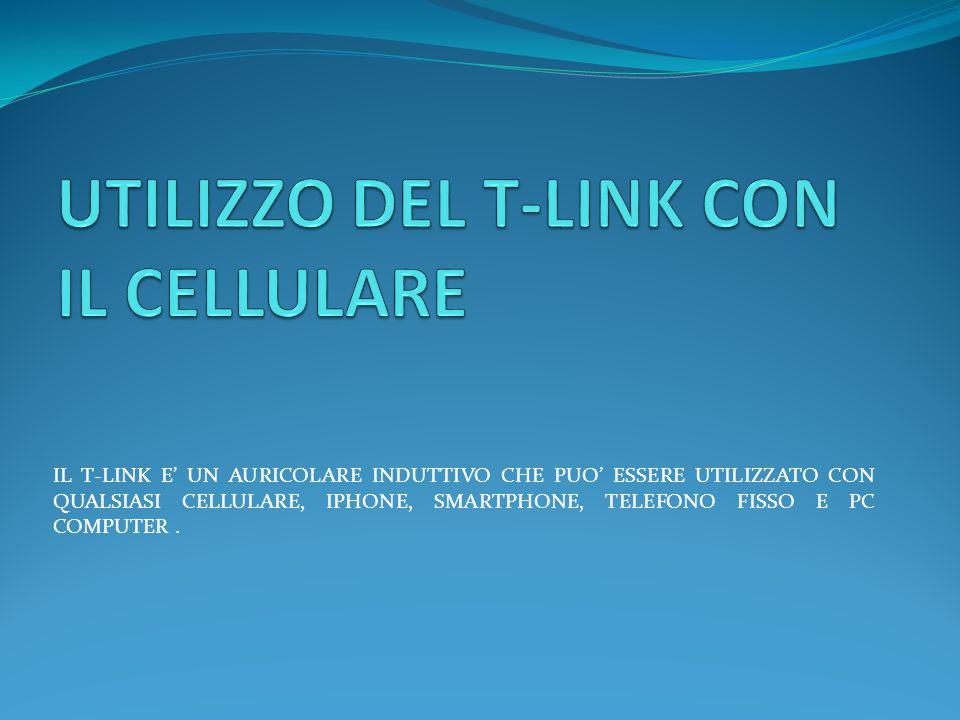 IL T-LINK E' UN AURICOLARE INDUTTIVO CHE PUO' ESSERE UTILIZZATO CON QUALSIASI CELLULARE, IPHONE, SMARTPHONE, TELEFONO FISSO E PC COMPUTER.