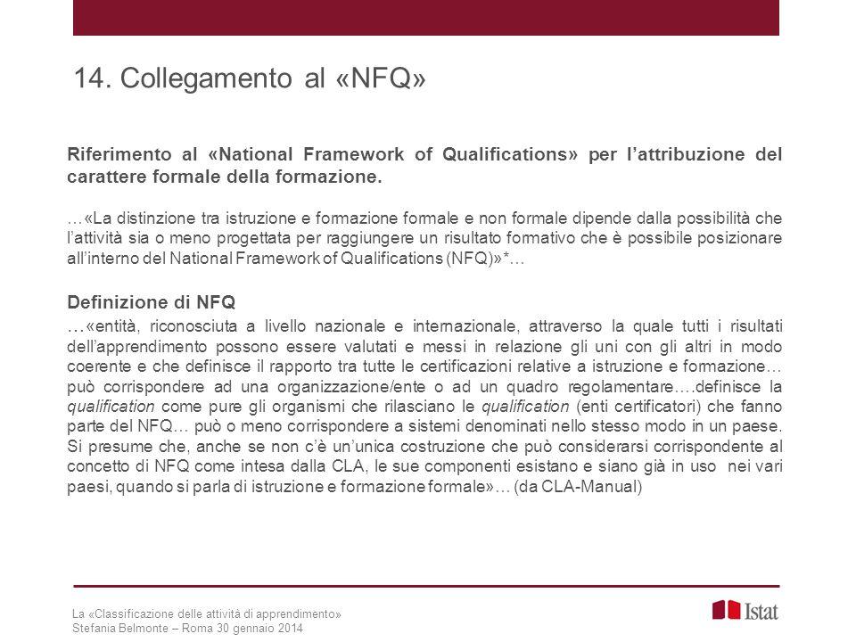 Riferimento al «National Framework of Qualifications» per l'attribuzione del carattere formale della formazione. …«La distinzione tra istruzione e for