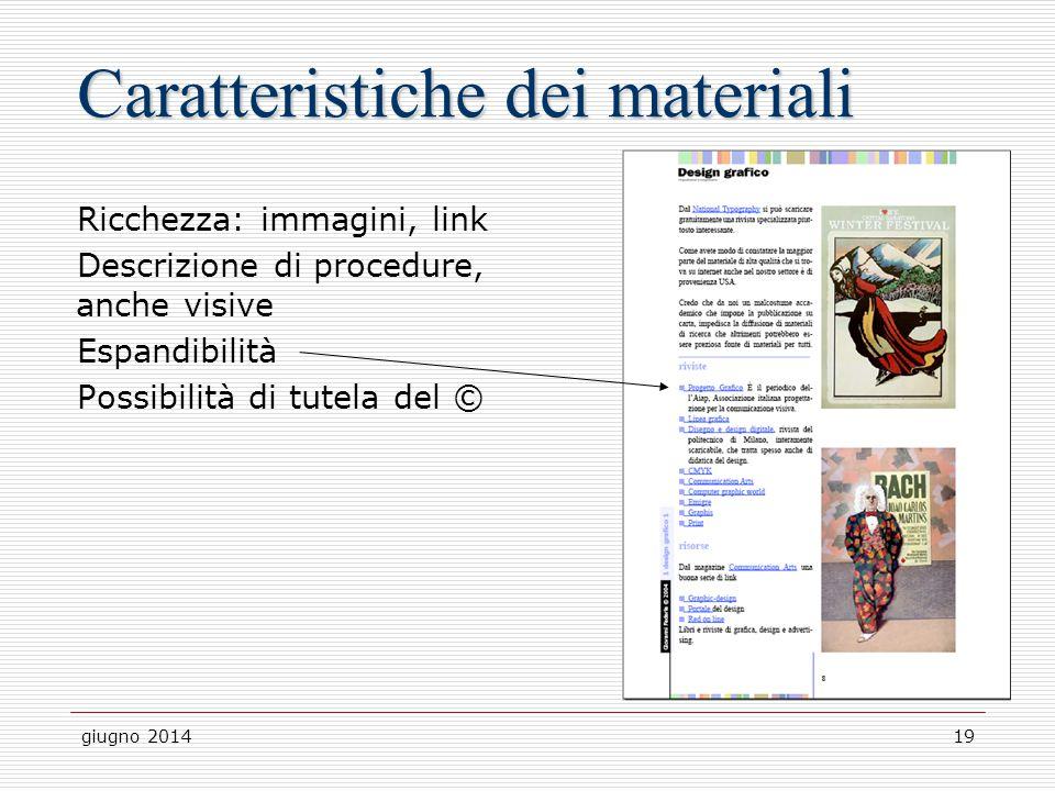 giugno 201419 Caratteristiche dei materiali Ricchezza: immagini, link Descrizione di procedure, anche visive Espandibilità Possibilità di tutela del ©