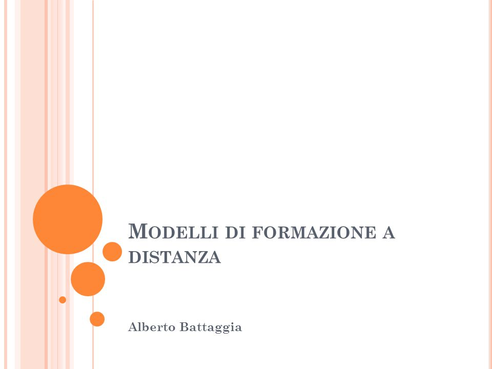M ODELLI DI FORMAZIONE A DISTANZA Alberto Battaggia