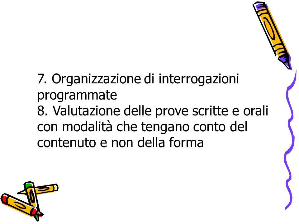 7. Organizzazione di interrogazioni programmate 8.