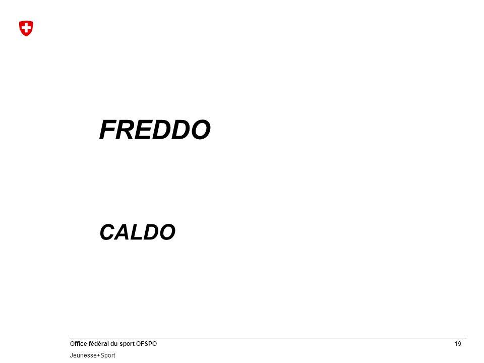 19 Office fédéral du sport OFSPO Jeunesse+Sport FREDDO CALDO