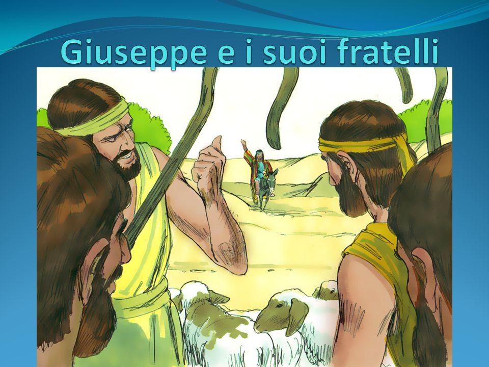 Ciò rese gli altri fratelli gelosi perché capirono che Giuseppe era il figlio prediletto.