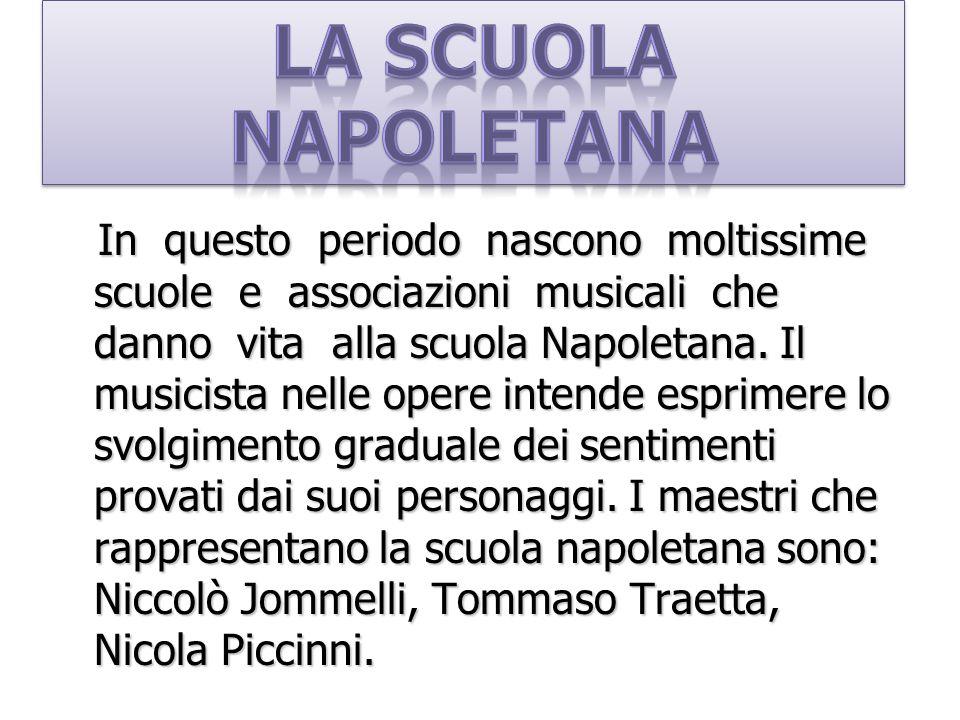 In questo periodo nascono moltissime scuole e associazioni musicali che danno vita alla scuola Napoletana. Il musicista nelle opere intende esprimere