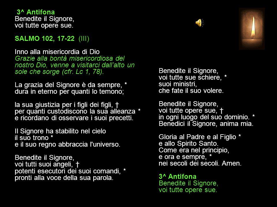 3^ Antifona Benedite il Signore, voi tutte opere sue.