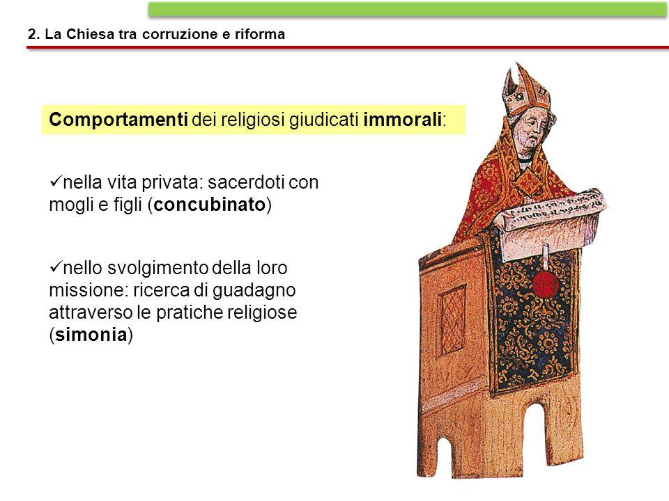 Comportamenti dei religiosi giudicati immorali: 2. La Chiesa tra corruzione e riforma nella vita privata: sacerdoti con mogli e figli (concubinato) ne