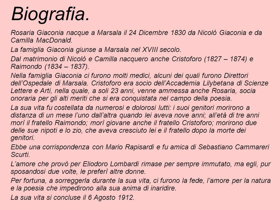 Biografia. Rosaria Giaconia nacque a Marsala il 24 Dicembre 1830 da Nicolò Giaconia e da Camilla MacDonald. La famiglia Giaconia giunse a Marsala nel