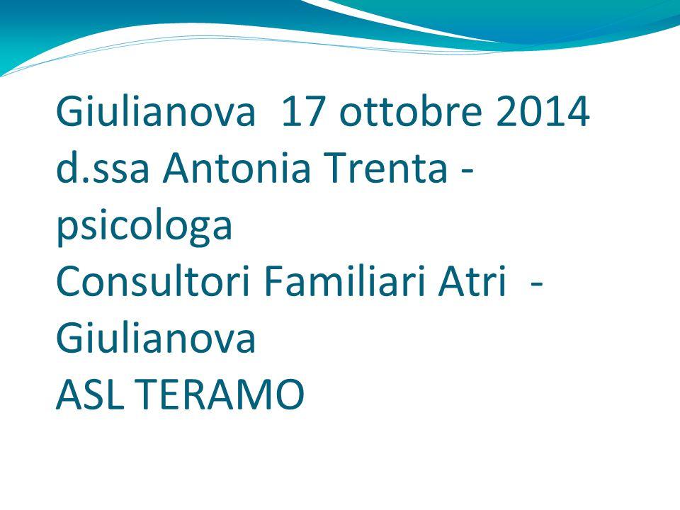 Verso un'integrazione dei servizi per i minori Giulianova 17 ottobre 2014 d.ssa Antonia Trenta - psicologa Consultori Familiari Atri - Giulianova ASL
