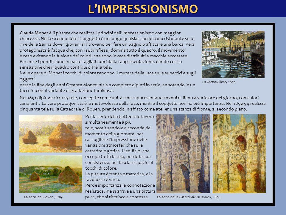L'IMPRESSIONISMO Claude Monet è il pittore che realizza i princìpi dell'Impressionismo con maggior chiarezza.