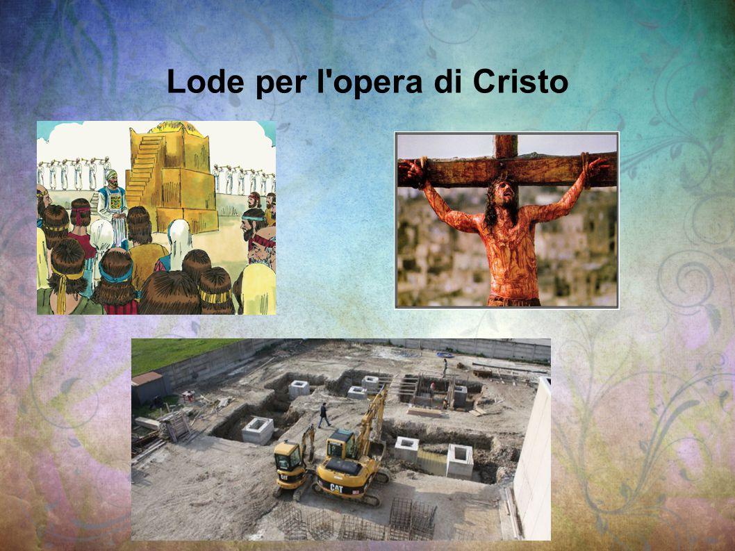 Lode per l'opera di Cristo