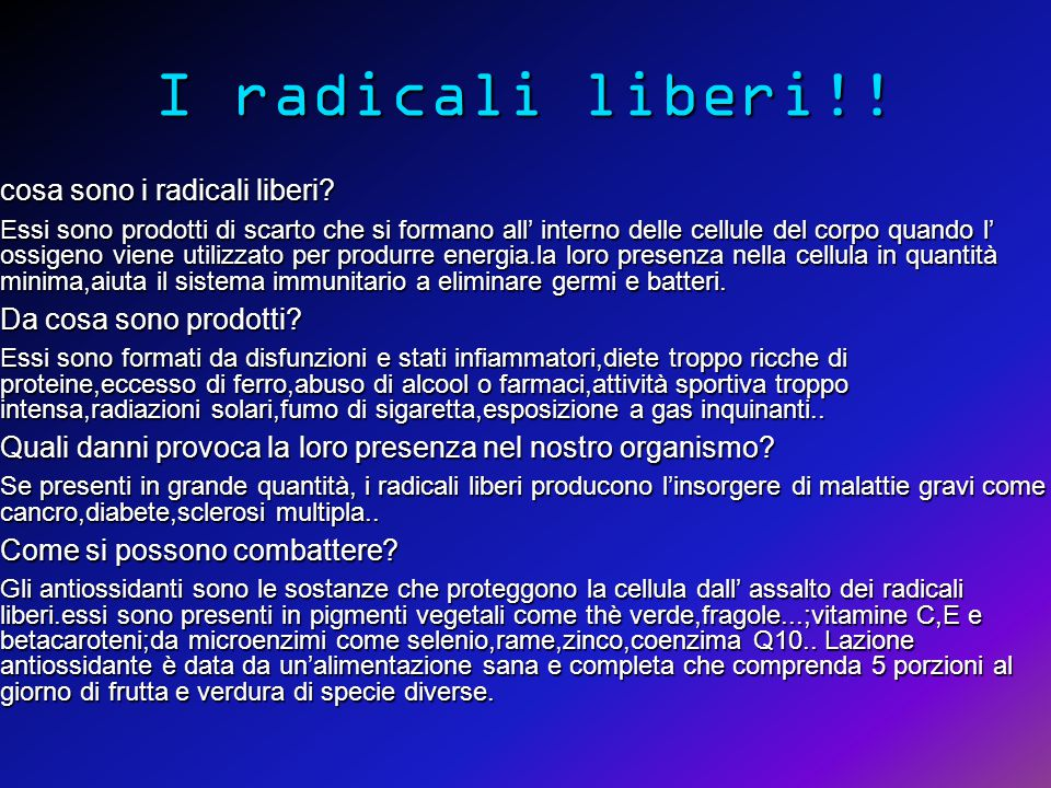 I radicali liberi!.cosa sono i radicali liberi.