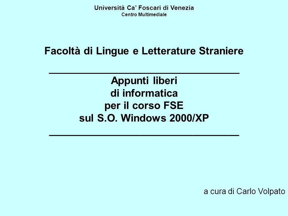 Università Ca' Foscari di Venezia Centro Multimediale Facoltà di Lingue e Letterature Straniere ________________________________________________ Appunti liberi di informatica per il corso FSE sul S.O.