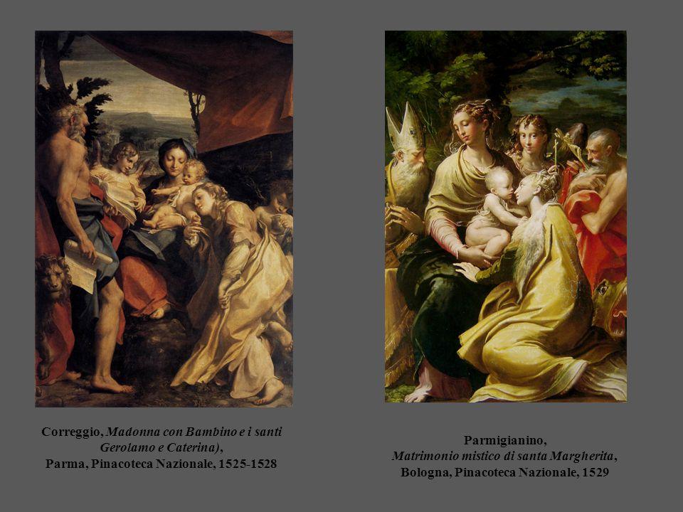 Correggio, Madonna con Bambino e i santi Gerolamo e Caterina), Parma, Pinacoteca Nazionale, 1525-1528 Parmigianino, Matrimonio mistico di santa Marghe