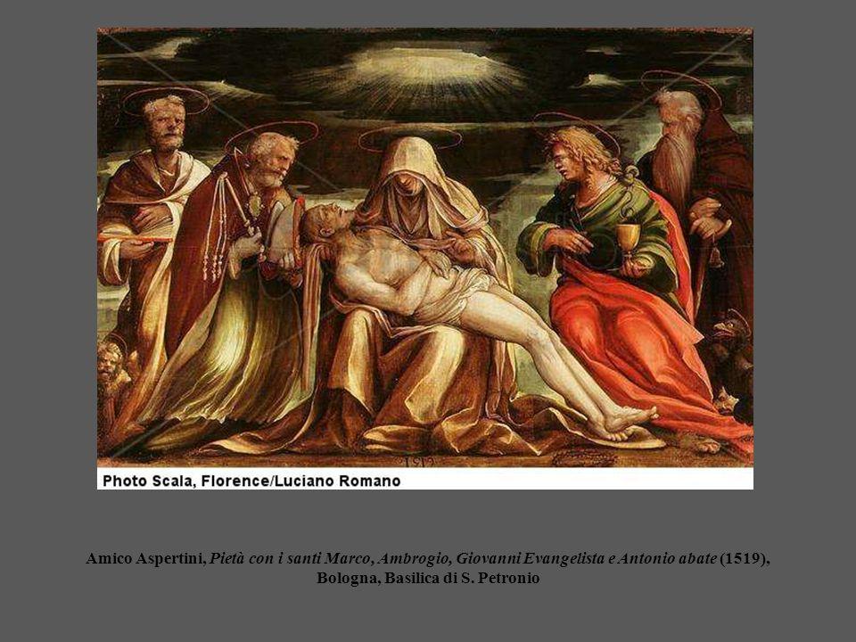 Amico Aspertini, Pietà con i santi Marco, Ambrogio, Giovanni Evangelista e Antonio abate (1519), Bologna, Basilica di S. Petronio