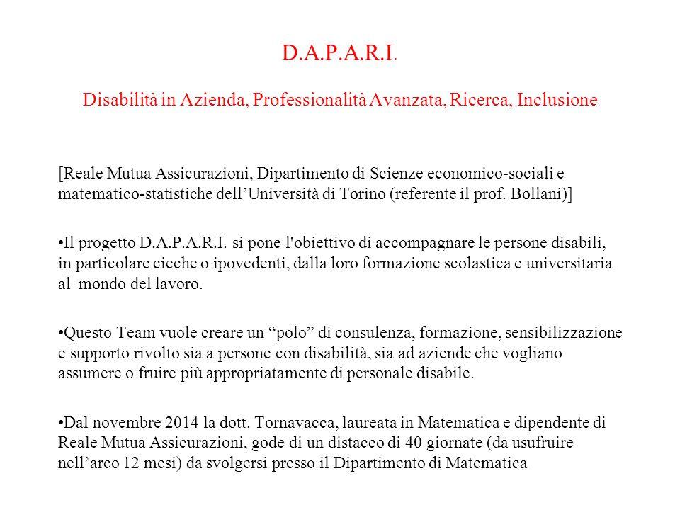D.A.P.A.R.I. Disabilità in Azienda, Professionalità Avanzata, Ricerca, Inclusione [Reale Mutua Assicurazioni, Dipartimento di Scienze economico-social