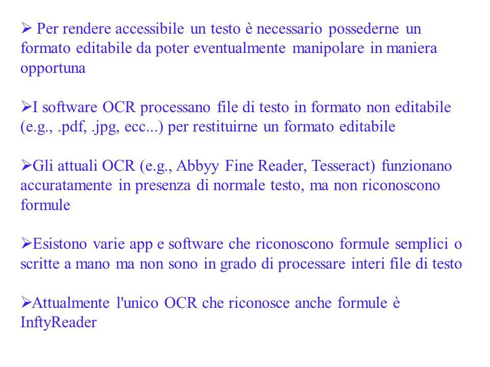  Per rendere accessibile un testo è necessario possederne un formato editabile da poter eventualmente manipolare in maniera opportuna  I software OC
