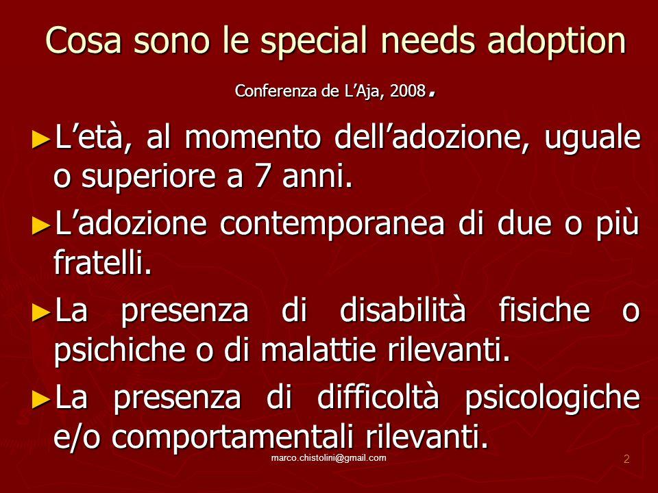Cosa sono le special needs adoption Conferenza de L'Aja, 2008. ► L'età, al momento dell'adozione, uguale o superiore a 7 anni. ► L'adozione contempora
