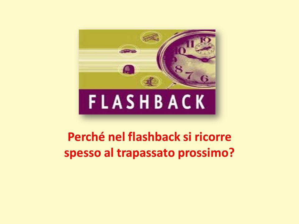 Perché nel flashback si ricorre spesso al trapassato prossimo?