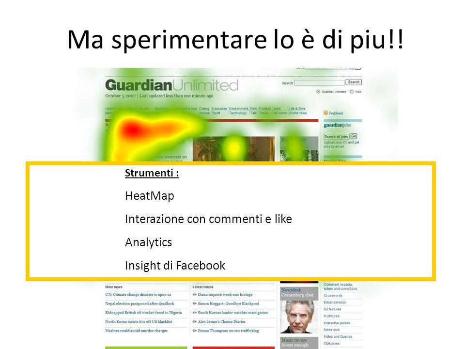 Strumenti : HeatMap Interazione con commenti e like Analytics Insight di Facebook Ma sperimentare lo è di piu!!