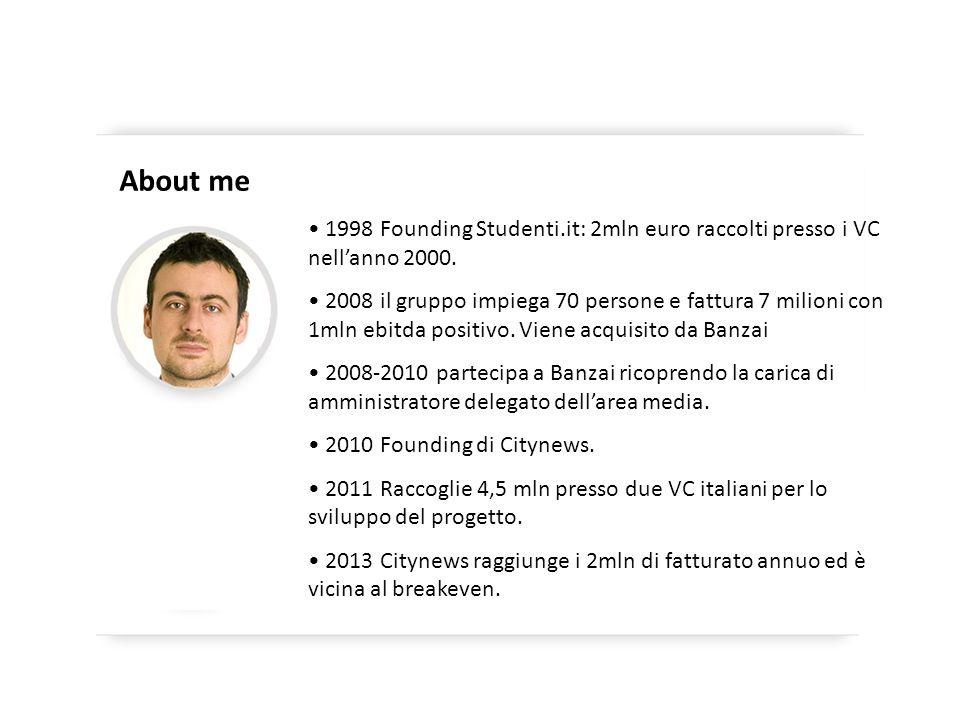 1998 Founding Studenti.it: 2mln euro raccolti presso i VC nell'anno 2000. 2008 il gruppo impiega 70 persone e fattura 7 milioni con 1mln ebitda positi