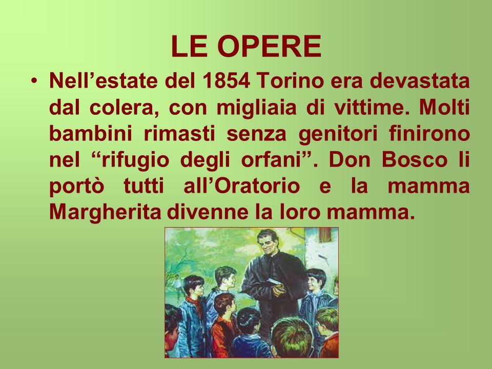 LE OPERE Nell'estate del 1854 Torino era devastata dal colera, con migliaia di vittime.