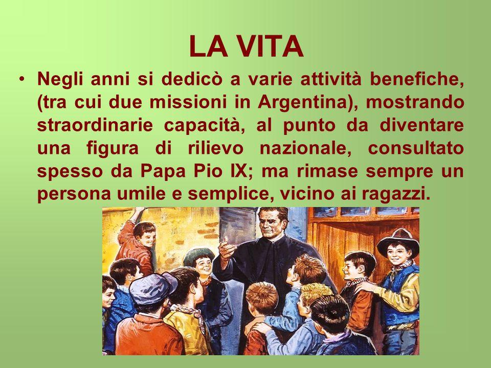 LA VITA Don Bosco si spense a Torino il 31 gennaio 1888 la Chiesa lo dichiarò Venerabile nel 1907, Beato nel 1929 e Santo il 1 aprile 1934 Il 31 gennaio 1958, il Papa Pio XII, su proposta del Ministro del Lavoro italiano, lo dichiarò patrono degli apprendisti italiani .
