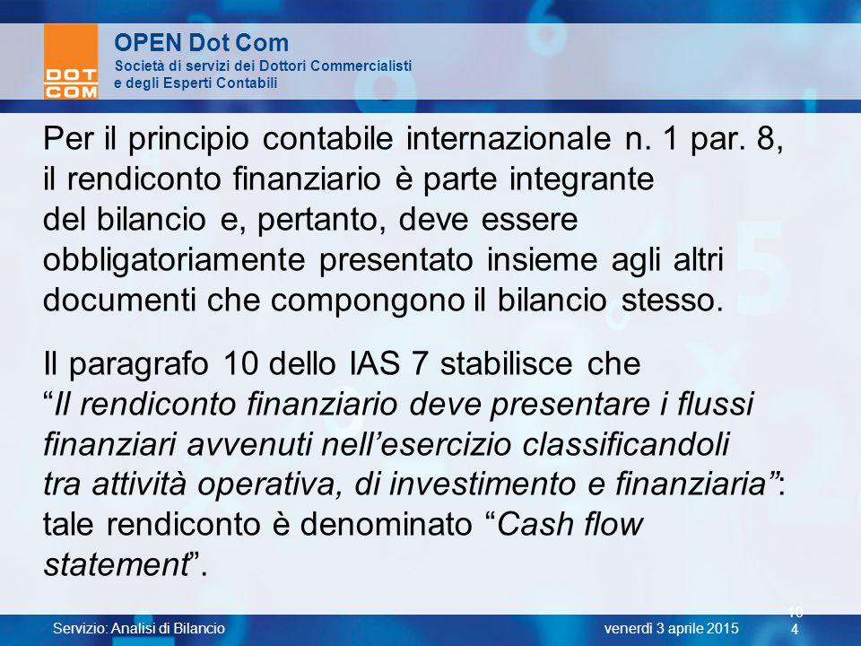 Servizio: Analisi di Bilancio 10 4 venerdì 3 aprile 2015 OPEN Dot Com Società di servizi dei Dottori Commercialisti e degli Esperti Contabili Per il p