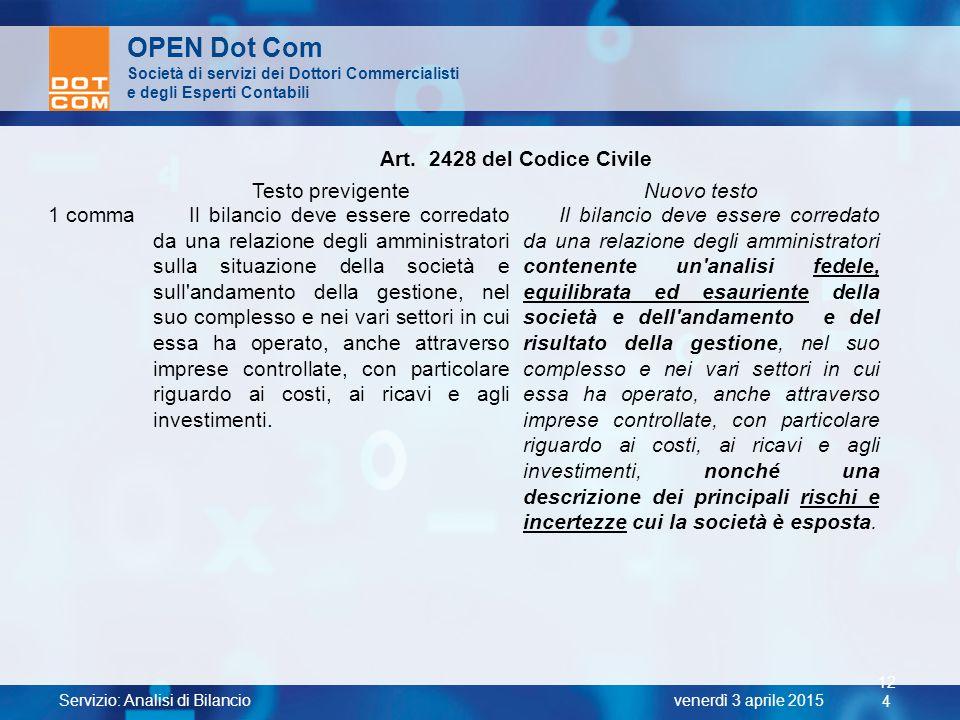 Servizio: Analisi di Bilancio 12 4 venerdì 3 aprile 2015 OPEN Dot Com Società di servizi dei Dottori Commercialisti e degli Esperti Contabili Art. 242