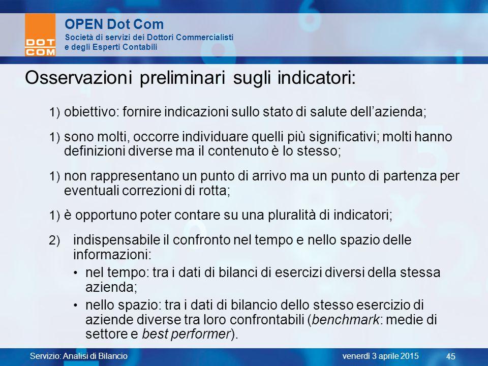 Servizio: Analisi di Bilancio 45 venerdì 3 aprile 2015 OPEN Dot Com Società di servizi dei Dottori Commercialisti e degli Esperti Contabili Osservazio