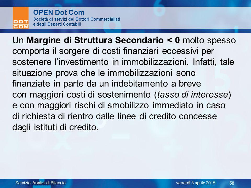 Servizio: Analisi di Bilancio 58 venerdì 3 aprile 2015 OPEN Dot Com Società di servizi dei Dottori Commercialisti e degli Esperti Contabili Un Margine
