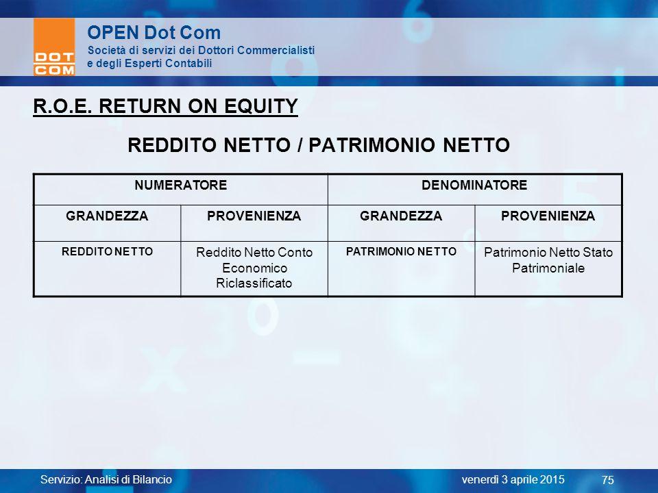Servizio: Analisi di Bilancio 75 venerdì 3 aprile 2015 OPEN Dot Com Società di servizi dei Dottori Commercialisti e degli Esperti Contabili R.O.E. RET