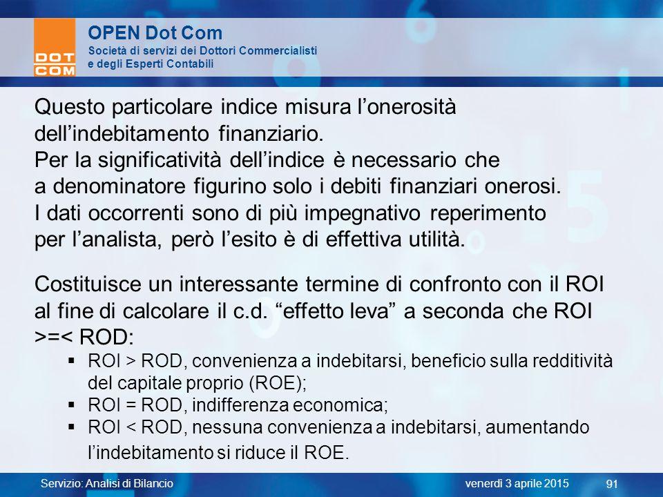 Servizio: Analisi di Bilancio 91 venerdì 3 aprile 2015 OPEN Dot Com Società di servizi dei Dottori Commercialisti e degli Esperti Contabili Questo par