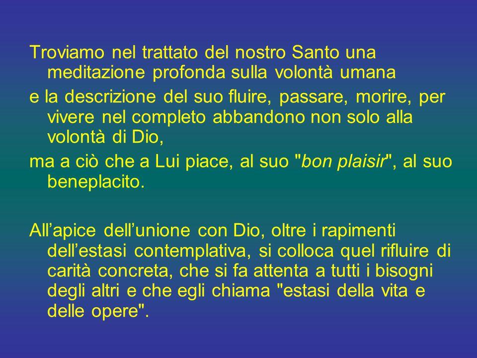 Secondo il modello della Sacra Scrittura, san Francesco di Sales parla dell'unione fra Dio e l'uomo sviluppando tutta una serie di immagini di relazione interpersonale.