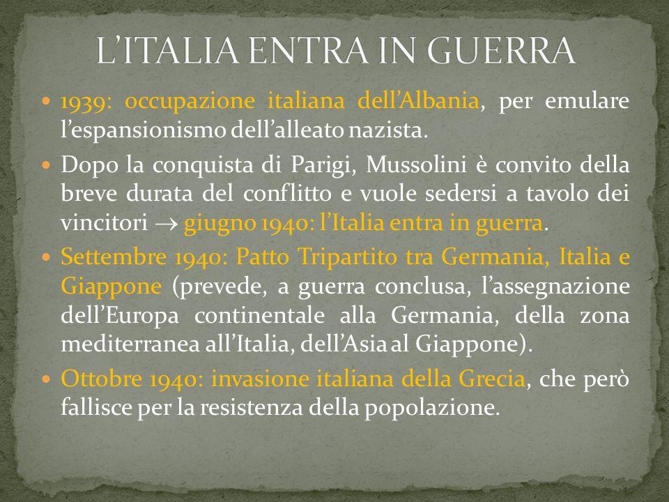 1939: occupazione italiana dell'Albania, per emulare l'espansionismo dell'alleato nazista. Dopo la conquista di Parigi, Mussolini è convito della brev