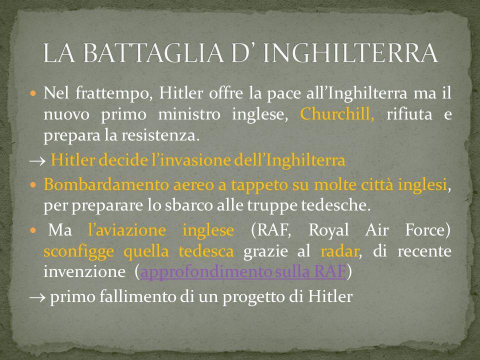 Nel frattempo, Hitler offre la pace all'Inghilterra ma il nuovo primo ministro inglese, Churchill, rifiuta e prepara la resistenza.  Hitler decide l'