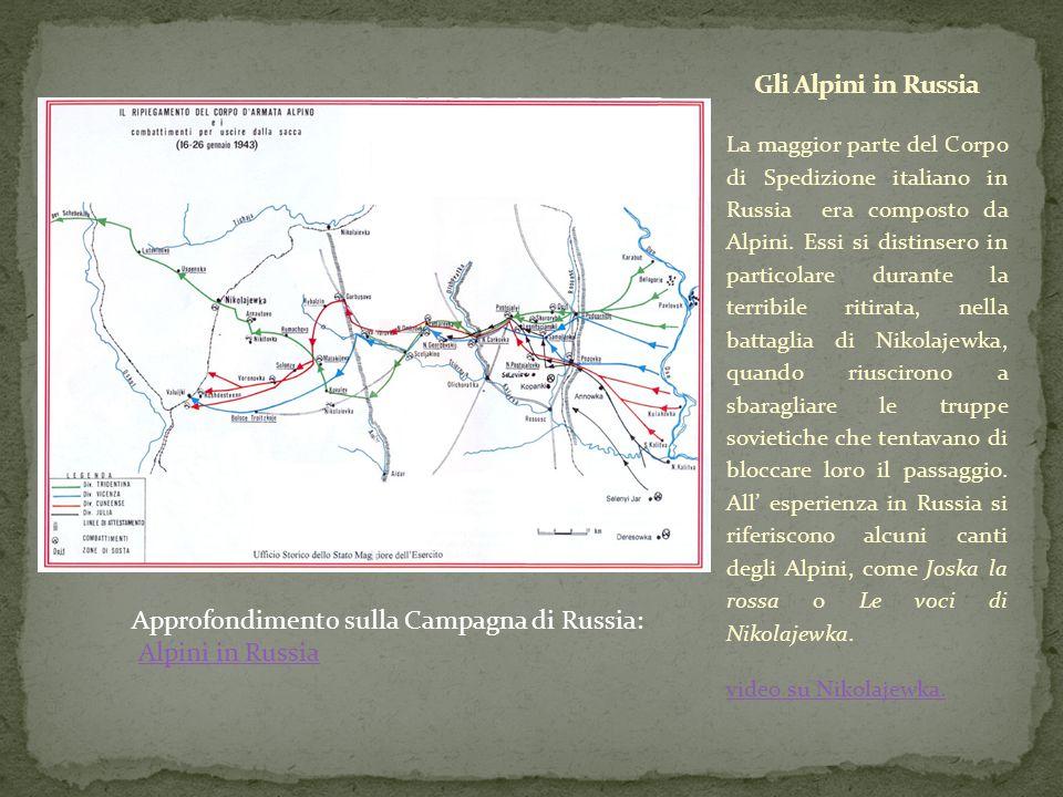 La maggior parte del Corpo di Spedizione italiano in Russia era composto da Alpini. Essi si distinsero in particolare durante la terribile ritirata, n